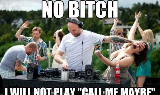 no-bitch-i-will-not-play-call-me-maybe
